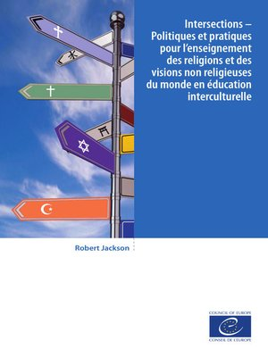 cover image of Intersections – Politiques et pratiques pour l'enseignement des religions et des visions non religieuses du monde en éducation interculturelle