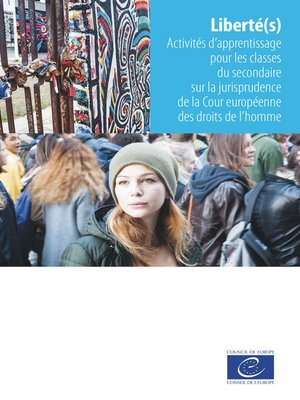 cover image of Liberté(s) Activités d'apprentissagepour les classes du secondaire sur la jurisprudence de la Cour européenne des droits de l'homme
