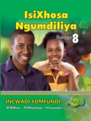 cover image of Isixhosa Ngumdiliya Grad 8 Learner's Book