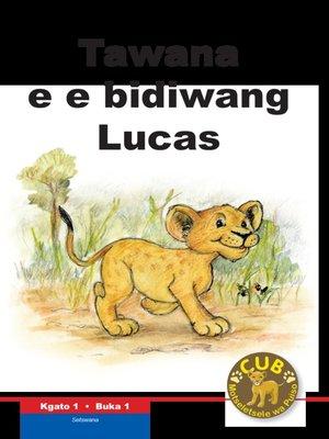 cover image of Cub Reading Scheme (Setswana) Level 1, Book 1: Tawana E Bid..