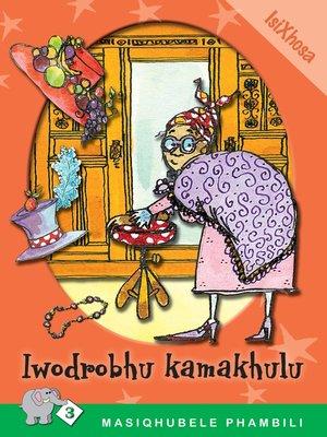 cover image of Masiqhubele Phambili Level 3 Book 8: Iwodrophu ...