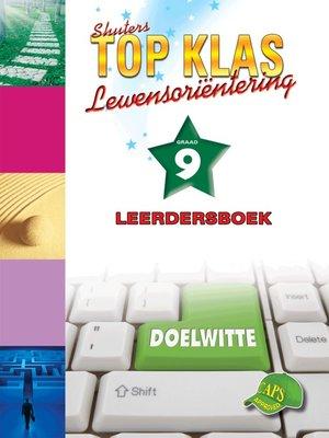 cover image of Top Klas Lewensorientering Graad 9 Leerder's Boek