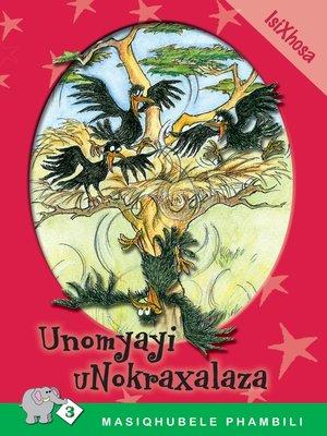 cover image of Masiqhubele Phambili Level 3 Book 6: Unomyayi ...