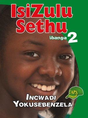 cover image of Isizulu Sethu Grad 2 Workbook