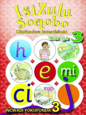 cover image of Isizulu Soqobo Phonics Grad 3 Reader Level 3