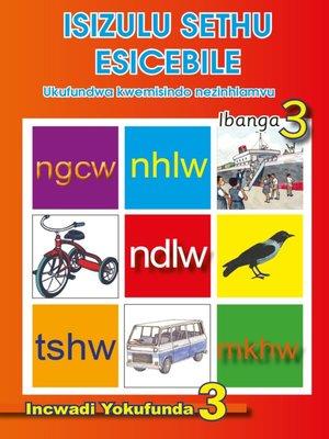 cover image of Isizulu Sethu (Phonic Programme) Grade 3 Reader Level 3