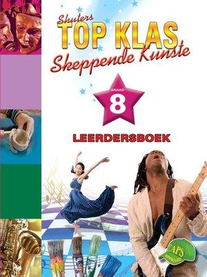 cover image of Top Klas Skeppendkunstgraad 8 Leerdersboek