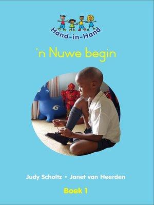 cover image of Hand In Hand Grade R (Afrik) (Sb), Book 1: 'n Nuwe Begin