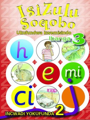 cover image of Isizulu Soqobo Phonics Grad 3 Reader Level 2