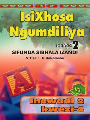 cover image of Isixhosa Ngumdiliya Phonics Gr 2 Bk 2