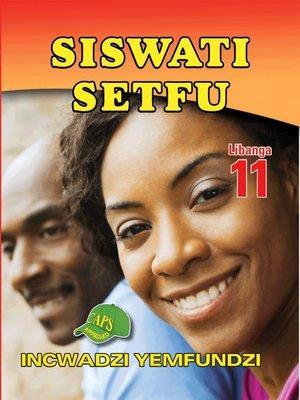 cover image of Siswati Setfu Grade 11 Learner