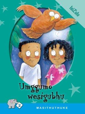 cover image of Masithuthuke Level 2 Book 6: Umgqumo Wesiqubhu