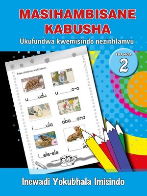 cover image of Masihambisankabusha Phonics Grad 2 Work Book