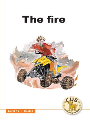 cover image of Cub Reading Scheme Level 12, Book 2: Fire