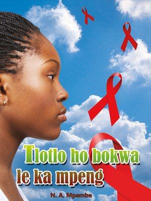 cover image of Sesotho Hl Grade 9 Novel - Tlotlo Ho Bokwa Le Ka Mpeng