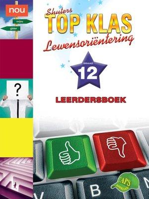cover image of Top Klas Lewensorienteering Graad 12 Leerder's Boek
