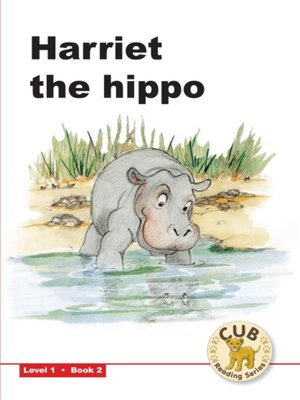 cover image of Cub Reading Scheme Level 1, Book 2: Harriet the Hippo