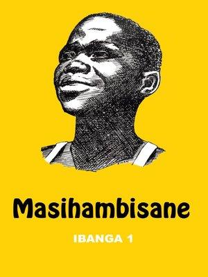 cover image of Masihambisane Ibanga 1