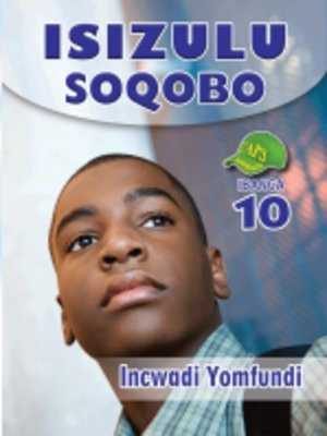 cover image of Isizulu Soqobo Grad 10 Learner's Book