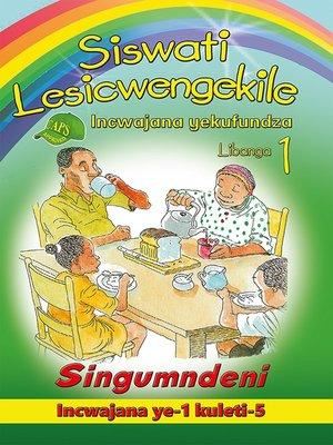 cover image of Siswati Lesicwengekile Grade 1 Reader 1: Singumndeni