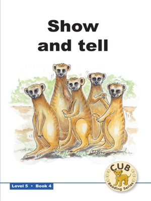cover image of Cub Reading Scheme Level 5, Book 4: Show & Tell