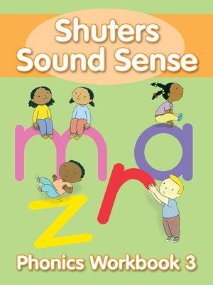 cover image of Shuters Sound Sense: (English) Phonics Workbook 3
