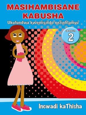 cover image of Masihambisankabusha Phonics Grad 2 Teacher's Guid