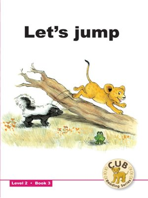 cover image of Cub Reading Scheme Level 2, Book 3: Let's Jump