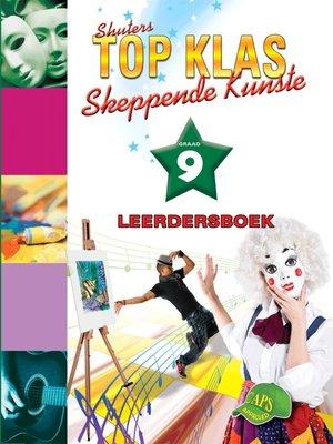 cover image of Top Klas Skeppendkunstgraad 9 Leerdersboek