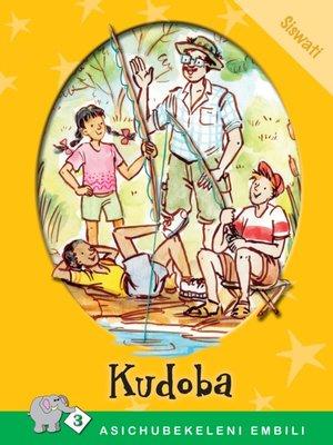 cover image of Asichubekeleni Embili: Level 3 Book 1: Kudoba
