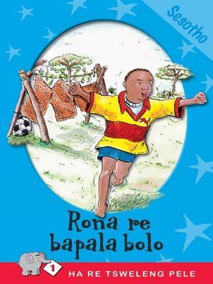 cover image of Ha Re Tsweleng Pele: Level 1 Book 3: Rona Re Bapala
