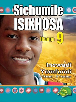 cover image of Sichumile Isixhosa Grade 9 Learner's Book