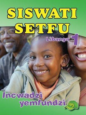 cover image of Siswati Setfu Grade 1 Learner