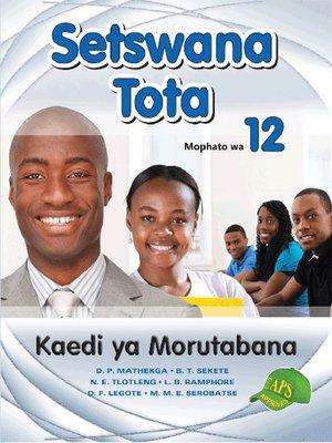 cover image of Setswana Tota Grade 12 Teachers Guide