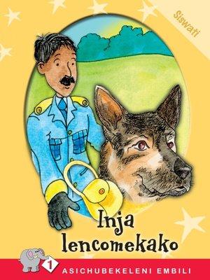 cover image of Asichubekeleni Embili: Level 1 Book 4: Inja Lencome