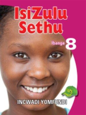 cover image of Isizulu Sethu Grad 8 Learner's Book