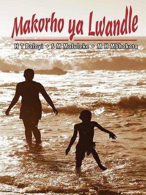 cover image of Makorho Ya Lwandle