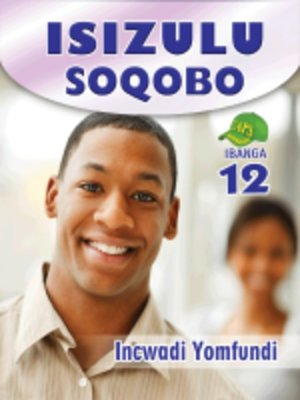cover image of Isizulu Soqobo Grad 12 Learner's Book
