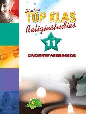cover image of Top Klas Religistudies Graad 11 Onderwysersgids