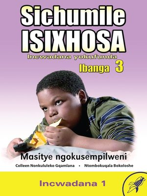 cover image of Sichumile Isixhosa Grade 3 Reader Level 1