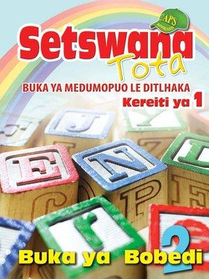 cover image of Setswana Tota Phonic Programme Grade 1 Workbook 2