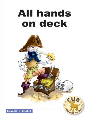 cover image of Cub Reading Scheme Level 6, Book 4: All Hands on Deck