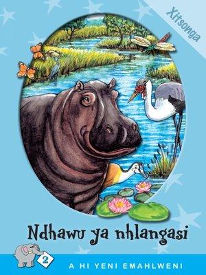 cover image of A Hi Yeni Emahlweni: Level 2 Book 1: Ndhawu Ya Nhlangasi