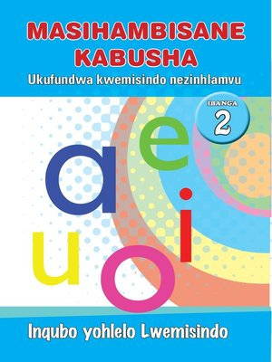cover image of Masihambisankabusha Phonics Grad 2 Prog Guide