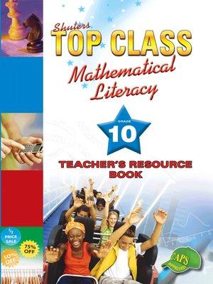 cover image of Top Class Mathematical Literacy Grade 10 Teacher's Resourc