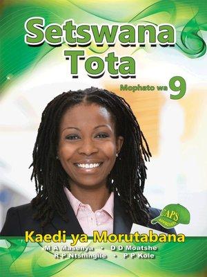 cover image of Setswana Tota Grade 9 Teacher's Guide