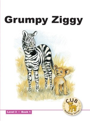 cover image of Cub Reading Scheme Level 3, Book 1: Grumpy Ziggy
