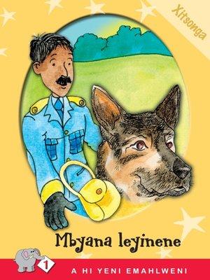 cover image of A Hi Yeni Emahlweni: Level 1 Book 4: Mbyana Leyinene