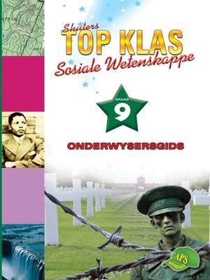 cover image of Top Klas Sosialwetenskappgraad 9 Onderwysersgids