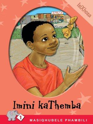 cover image of Masiqhubele Phambili Level 1 Book 7: Imini Kathemba